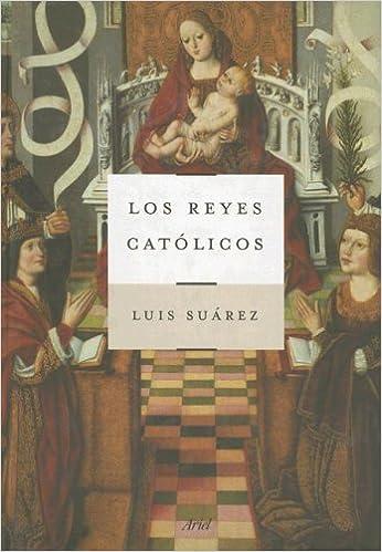 Los Reyes Católicos (ZAPPC): Amazon.es: Suarez Fernandez, Luis: Libros
