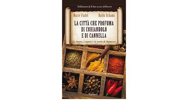 La città che profuma di coriandolo e di cannella (Italian Edition)