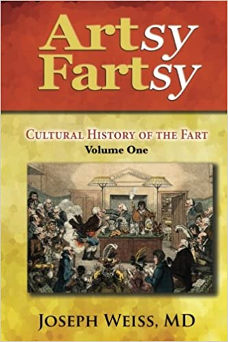Book Artsy Fartsy, Volume One: Cultural History of the Fart