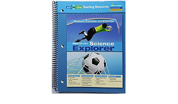 Science Explorer: Motion, Forces, and Energy All-in-One Teaching ...