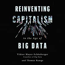 Reinventing Capitalism in the Age of Big Data Audiobook by Viktor Mayer-Schönberger, Thomas Ramge Narrated by John Chancer