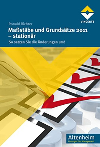 Maßstäbe und Grundsätze 2011 - stationär: So setzen Sie die Änderungen um! (Altenheim)