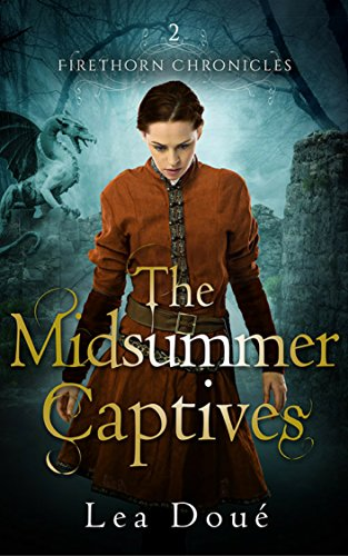 - The Midsummer Captives (Firethorn Chronicles Book 2)