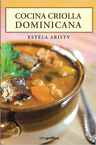 Cocina Criolla Spanish Edition Estela Aristy 9781545005590