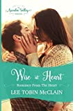 Wise at Heart: Romance from the Heart Book Two (Arcadia Valley Romance)
