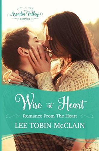 Wise at Heart: Romance from the Heart Book Two (Arcadia Valley Romance) by Independently published