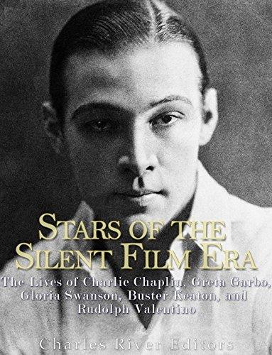 Stars of the Silent Film Era: The Lives of Charlie Chaplin, Greta Garbo, Gloria Swanson, Buster Keaton, and Rudolph Valentino ()