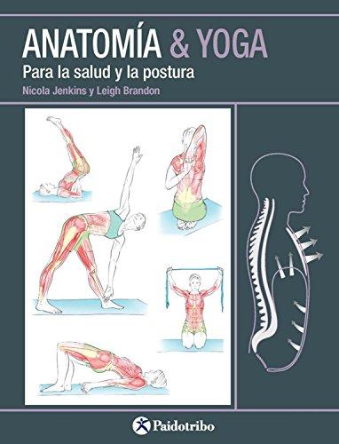 Anatomía & Yoga: Para la salud y la postura (Spanish Edition ...
