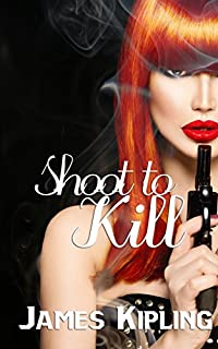 Shoot To Kill by James Kipling ebook deal