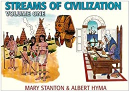 Streams of Civilization: Earliest Times to the Discovery of the New World (Vol 1)