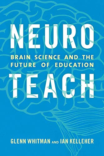 Pdf Teaching Neuroteach: Brain Science and the Future of Education