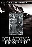 Oklahoma Pioneer!: Horace Greeley Teeman Hall