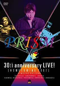 Prism 30th Anniversary Live! Homecoming 2007 [Import]