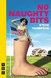 No Naughty Bits, Steve Thompson, 1848422059
