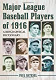 Major League Baseball Players Of 1916, Paul Batesel, 0786427825