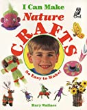 I Can Make Nature Crafts, Mary Wallace, 1895688493