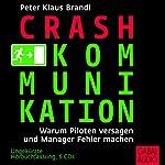 Crash-Kommunikation: Warum Piloten versagen und Manager Fehler machen | Peter Klaus Brandl