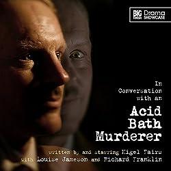 Drama Showcase - In Conversation with an Acid Bath Murderer