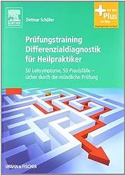 Prüfungstraining Differenzialdiagnostik für Heilpraktiker : 50 Leitsymptome. 50 Praxisfälle - sicher durch die mündliche Prüfung
