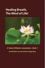 Healing Breath, The Wind of Life!: A 'Seeds of Wisdom' presentation - Book 1 Kindle Edition