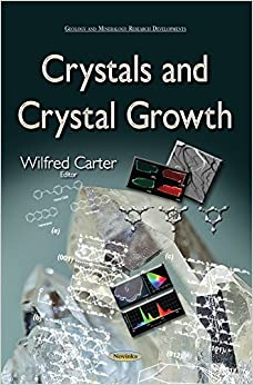 Book Crystals and Crystal Growth (Geology and Mineralogy Research Developments) by Wilfred Carter (2015-02-28)
