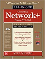 CompTIA Network+ All-In-One Exam Guide, 6th Edition (Exam N10-006)