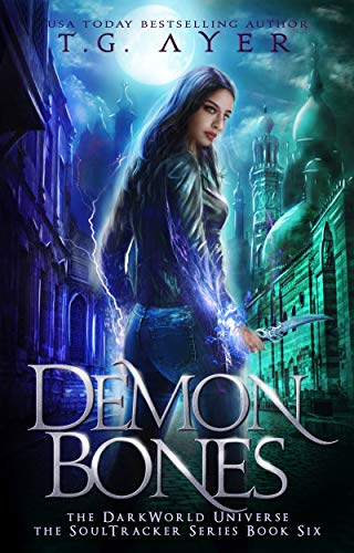 Demon Bones: A SoulTracker Novel #6: A DarkWorld Universe Series (DarkWorld: SoulTracker)