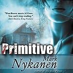 Primitive | Mark Nykanen