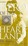 Hero of the Heartland: Billy Sunday and the Transformation of American