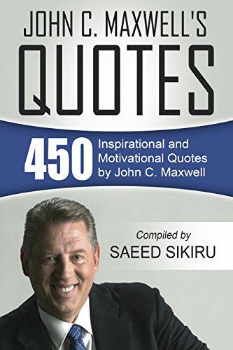 John C Maxwells Quotes 450 Inspirational And Motivational Quotes