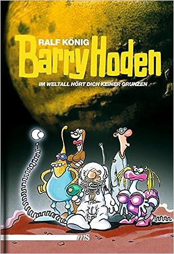 Barry Hoden – Im Weltall hört dich keiner grunzen