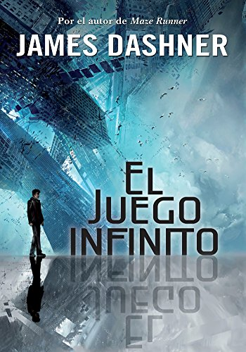 El juego infinito (El juego infinito 1)/The Eye of Minds (The Mortality Doctri ne, Book One) (Spanish Edition)
