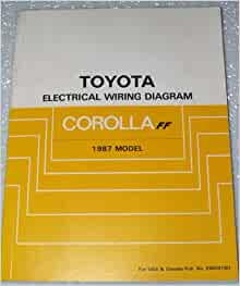 1987 Toyota Corolla FF Electrical Wiring Diagrams (AE82 Series, includes  FX16): Toyota Motor Corporation: Amazon.com: Books   Ae82 Engine Wiring      Amazon.com