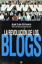 La revolucion de los blogs : cuando las bitacoras se convirtieron en el medio de comunicacion de la gente