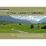Das Füssen - Gardasee GPS RadReiseBuch: Fahrrad - Tourenführer: Transalp für Rennrad und Trekkingrad, inkl. GPS-Daten, Höhenprofile, 250 Unterkünfte (PaRADise Guide)