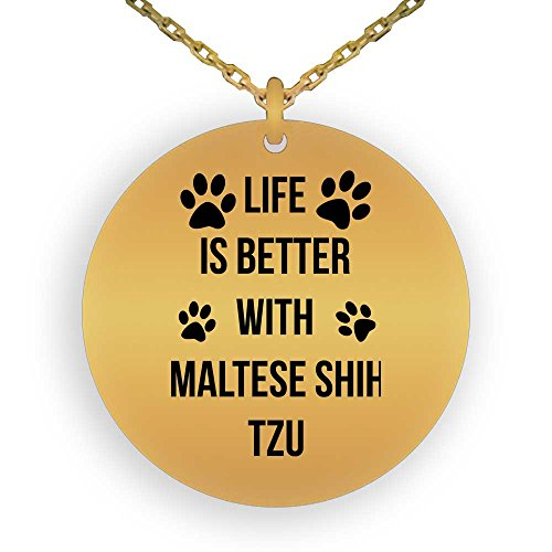HOM 18K Gold Plated Pendant Necklace For Dog Lovers Life is Better With Maltese Shih Tzu | Best Gift For Maltese Shih Tzu Dog Lovers | Gifts for Boys Girls Men Women Ladies Laser Engraved