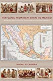 Traveling from New Spain to Mexico, Magali M. Carrera, 0822349914