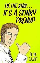 Tie the Knot, Secure the Handcuffs and Fasten the Chains:  It's a Stinky Prenup (Stinky Stories Book 17)