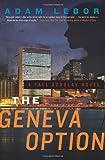 The Geneva Option, Adam LeBor, 0062208551
