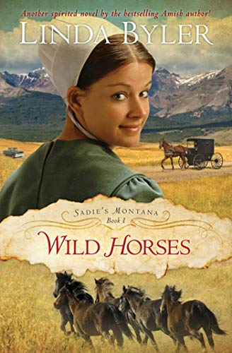 Wild Horses: Another Spirited Novel By The Bestselling Amish Author! (Sadie's Montana Book 1) ()