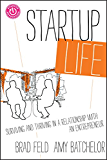Startup Life: Surviving and Thriving in a Relationship with an Entrepreneur (Techstars)