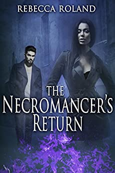 The Necromancer's Return (The Necromancer's Inheritance Book 2) by [Roland, Rebecca]