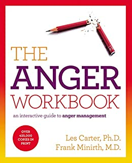 The Anger Workbook: An Interactive Guide to Anger Management by [Carter, Les, Minirth, Frank]