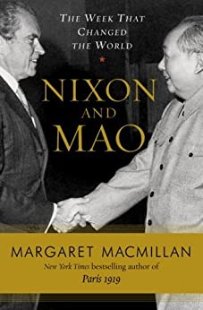Nixon and Mao: The Week That Changed the World by [MacMillan, Margaret]