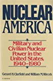img - for Nuclear America: Military and Civilian Power in the U.S., 1940-1980 book / textbook / text book