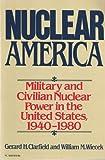 Nuclear America, Gerard H. Clarfield and William M. Wiecek, 0060912448