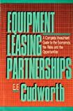 Equipment Leasing Partnerships, E. F. Cudworth, 1557380880
