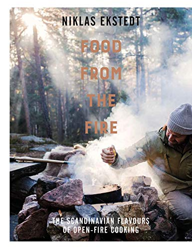 (Food from the Fire: The Scandinavian Flavours of Open-fire Cooking)