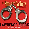 The Sins of the Fathers Hörbuch von Lawrence Block Gesprochen von: Alan Sklar