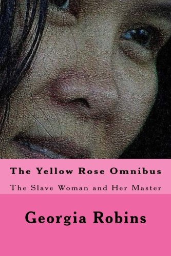 Read Online The Yellow Rose Omnibus: The Slave Woman and Her Master pdf epub